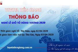 TOYOTA TIỀN GIANG THÔNG BÁO NGHỈ GIỖ TỔ HÙNG VƯƠNG NĂM 2020
