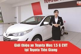 Giới Thiệu Toyota Vios 1.5 G CVT (Số Tự Động) Tại Toyota Tiền Giang