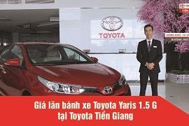 Thông tin về giá của xe Toyota Yaris 1.5 G 2019 tại Toyota Tiền Giang