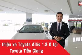 Giới thiệu xe Toyota Altis 1.8 G CVT - số tự động tại Toyota Tiền Giang