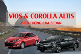 Toyota Vios và Toyota Corolla Altis – Những biểu tượng của phân khúc sedan