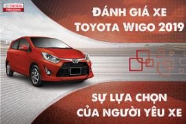 Đánh giá xe Toyota Wigo 2019 - sự lựa chọn của những người yêu xe