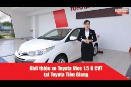 Giới Thiệu Toyota Vios 1.5 G CVT (Số Tự Động) || Toyota Tiền Giang