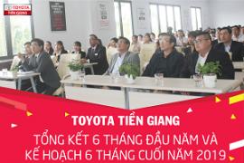 Toyota Tiền Giang tổng kết hoạt động kinh doanh 06 tháng đầu năm và định hướng cho 06 tháng cuối năm 2019