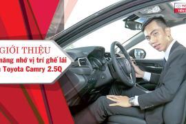 Toyota Tiền Giang -  Giới thiệu tính năng nhớ vị trí ghế lái đối với Toyota Camry 2.5Q