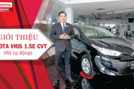 Giới thiệu xe Toyota Vios 1.5 E CVT (số tự động) tại Toyota Tiền Giang